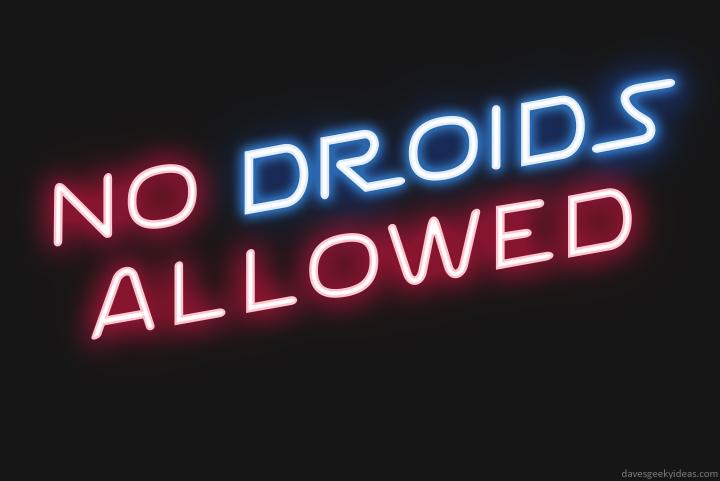 no-droids-allowed-pub-sign-neon-2014-dave-delisle-davesgeekyideas-daves-geeky-ideas